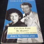 Can Jane Eyre Be Happy?: More Puzzles in Classic Fiction by John Sutherland ราคา 100