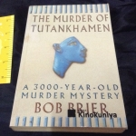 the murder of tutankhamen by bob brier ราคา 250